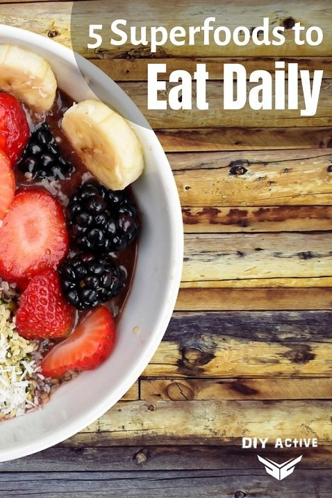 5 Superfoods to Eat Daily
