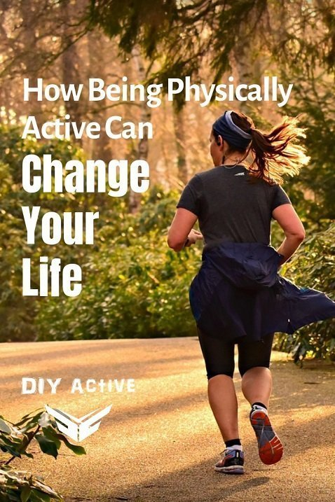 How Being Physically Active Can Change Your Life Starting Today