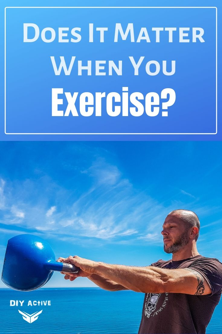 Does It Matter When You Exercise During the Day