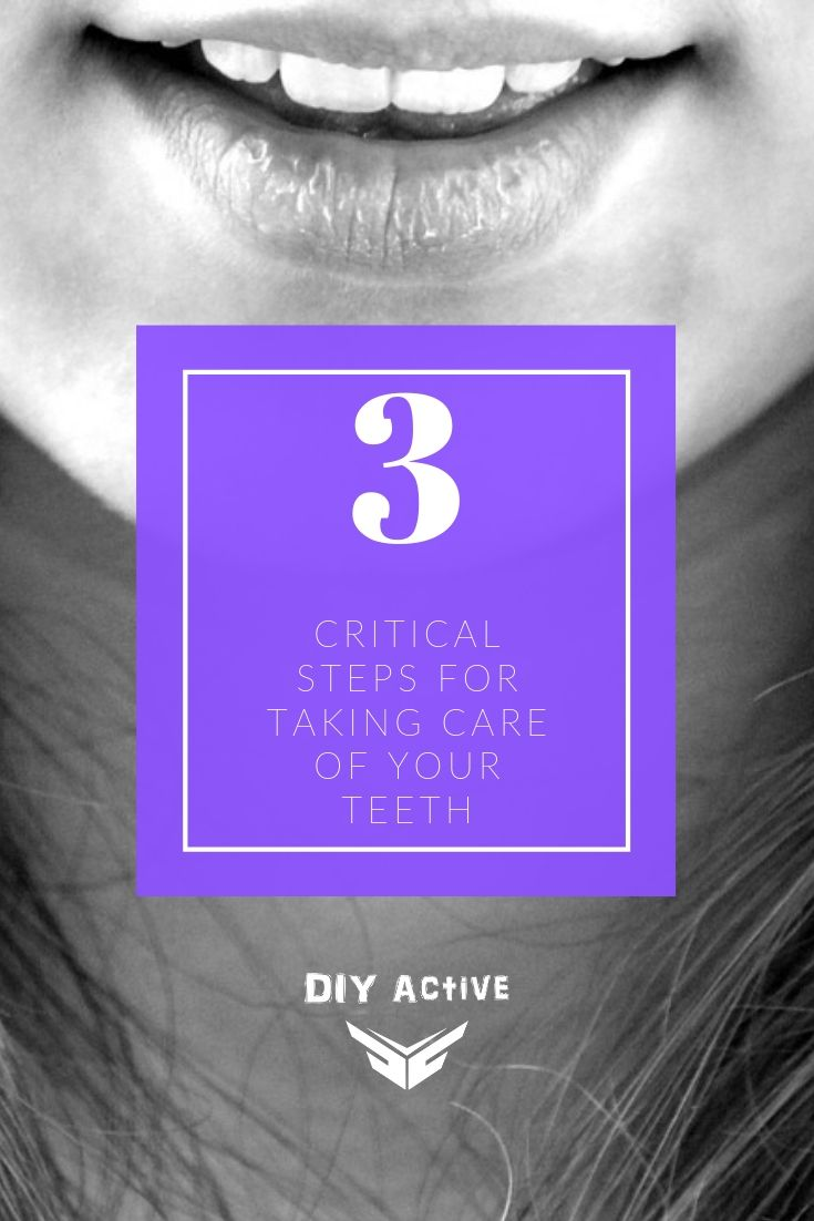 3 Critical Steps for Taking Care of Your Teeth Starting Today