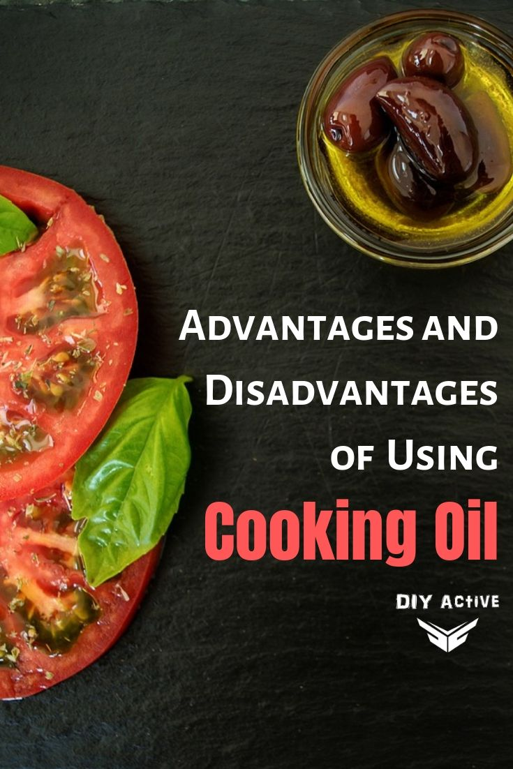 Advantages and Disadvantages of Using Cooking Oil
