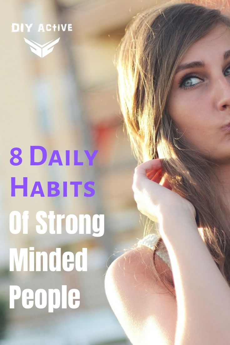 8 Daily Habits of Strong-Minded People