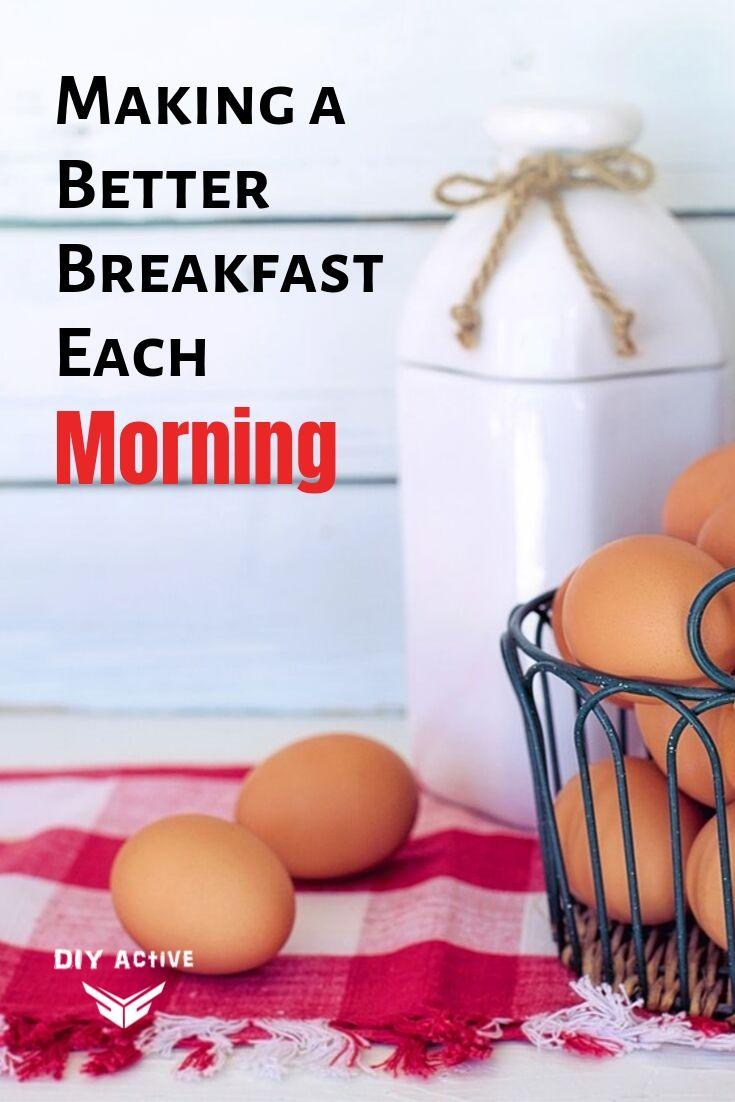 Making a Better Breakfast Each Morning