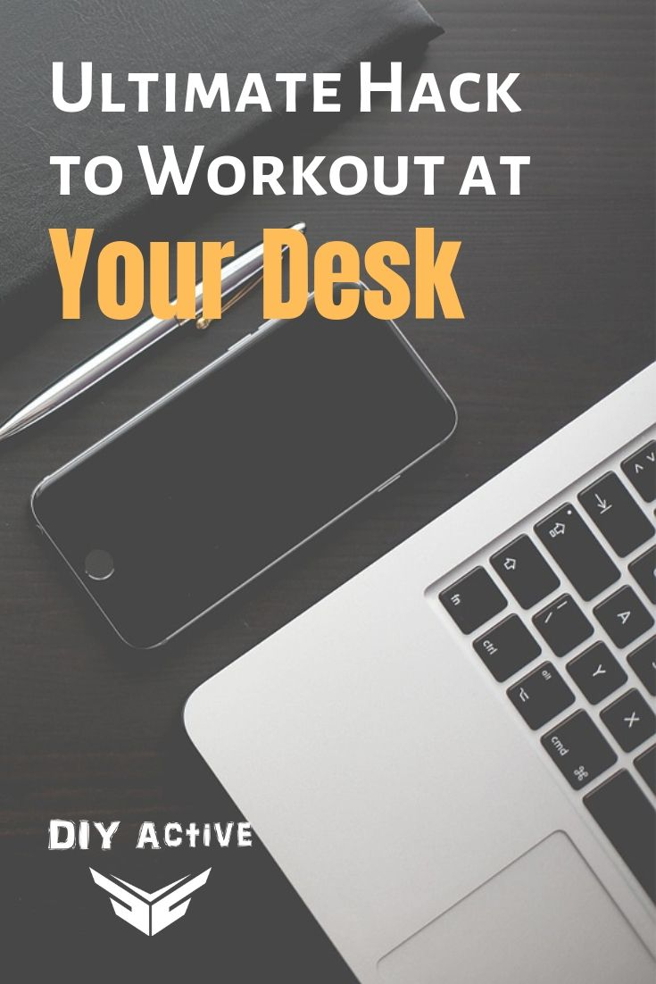 The Ultimate Hack to Workout at Your Desk