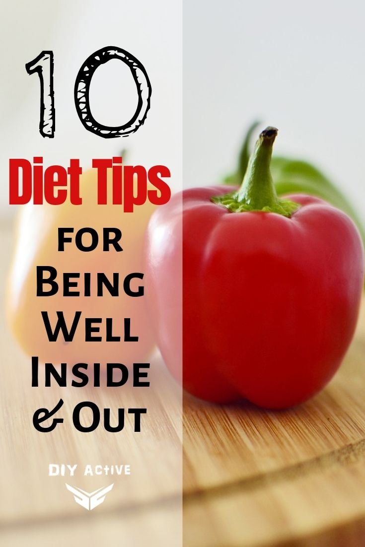 10 Nutritional Tips for Being Well Inside and Out Starting Today