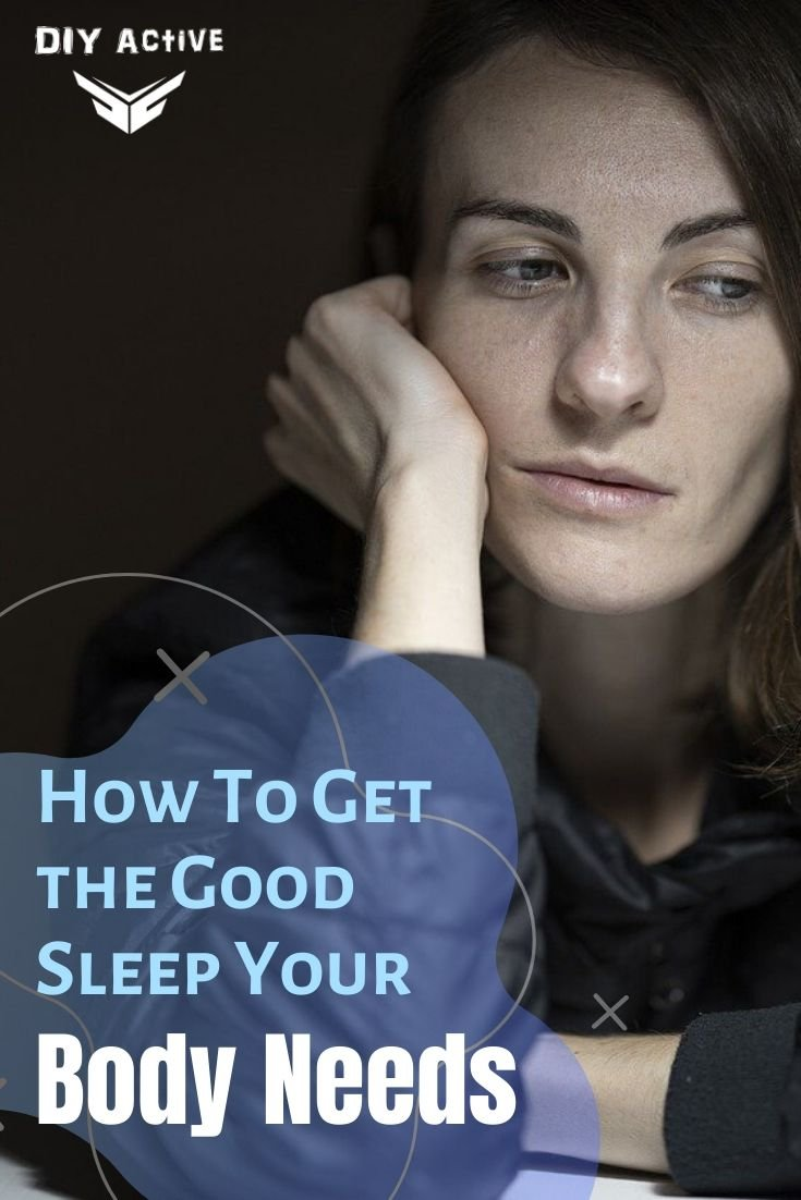 How To Get the Good Sleep Your Body Needs Starting Tonight