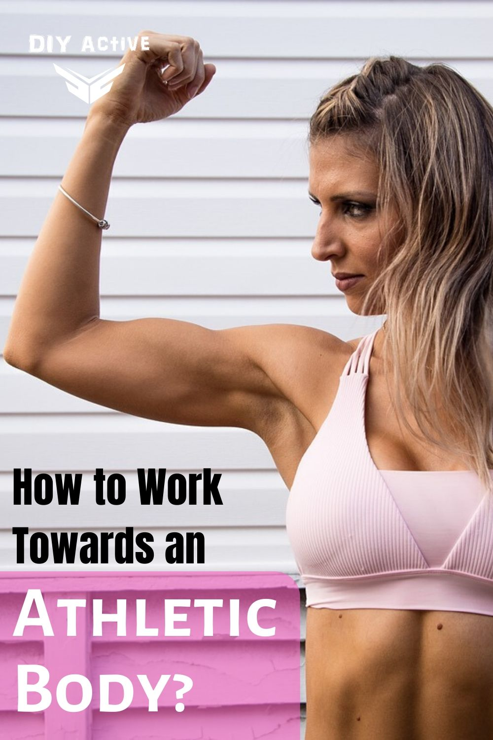 How to Work Towards an Athletic Body