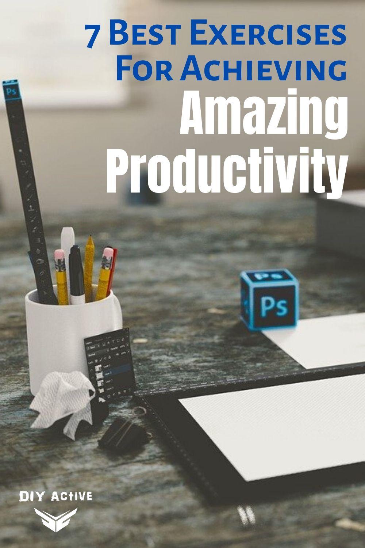 7 Best Exercises For Achieving Amazing Productivity