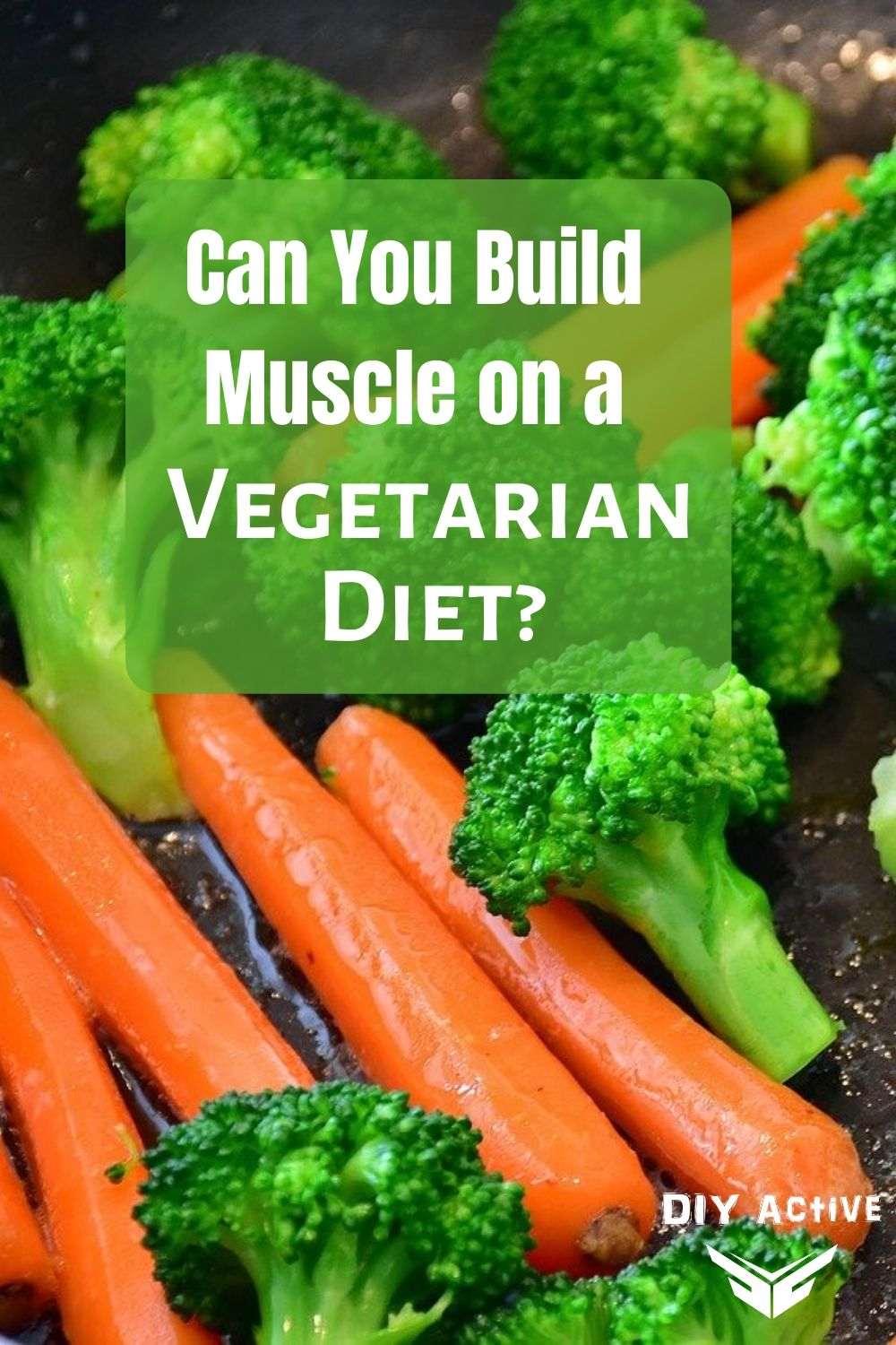 Can You Build Muscle On a Vegetarian Diet