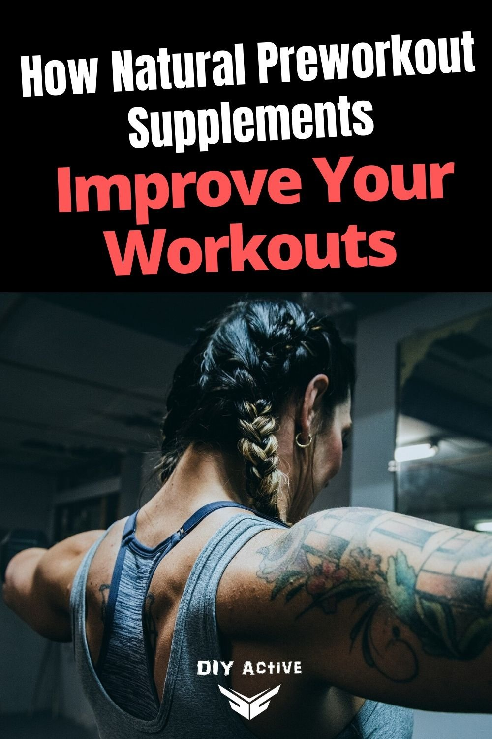 How Natural Preworkout Supplements Can Improve Your Workouts