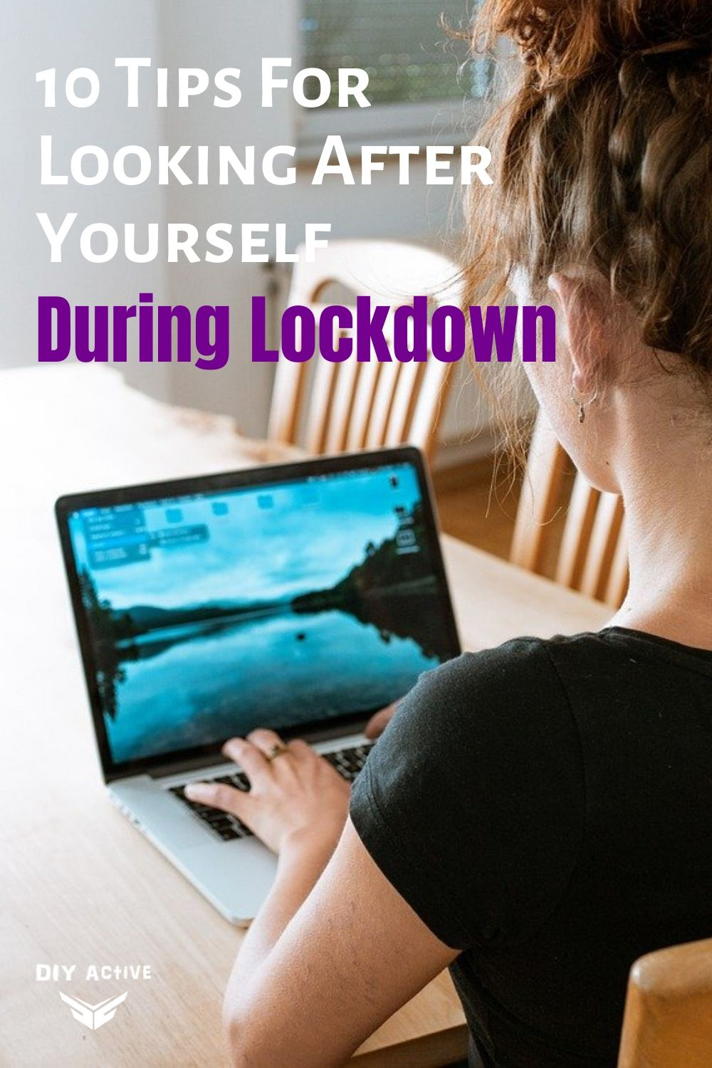 10 Tips For Looking After Yourself During Lockdown Starting Today