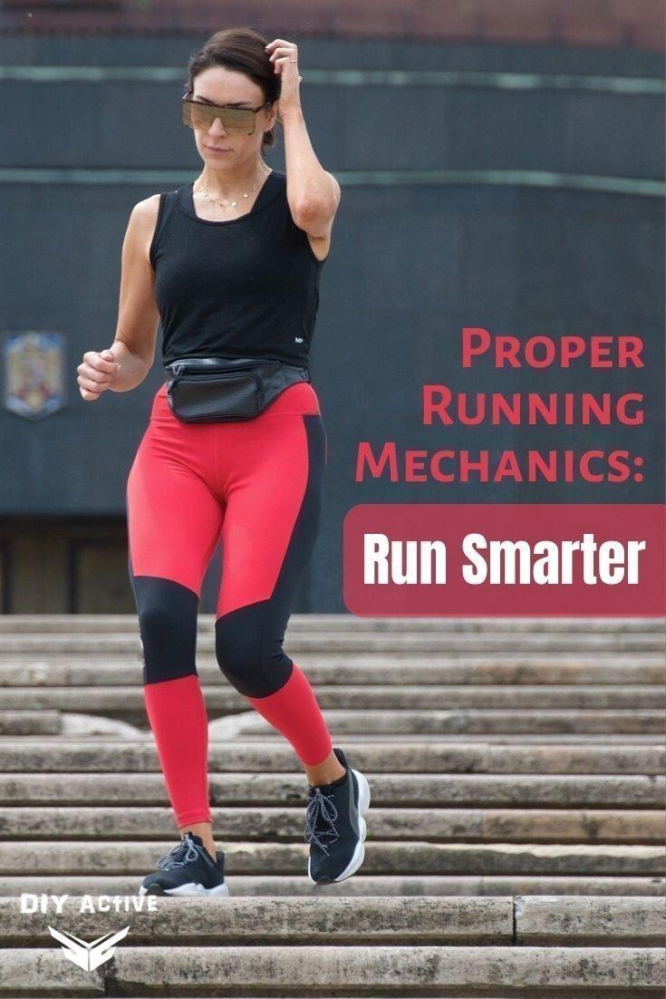 Proper Running Mechanics How to Run Smarter