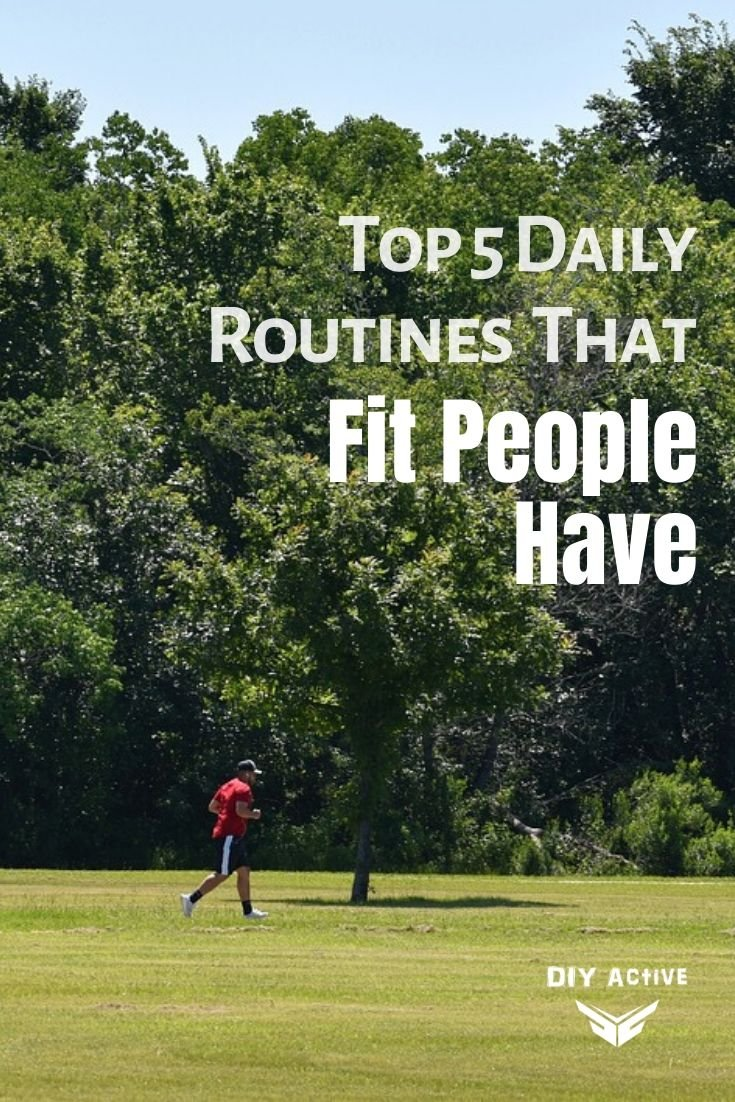 Top 5 Daily Routines That Fit People Have Starting Today
