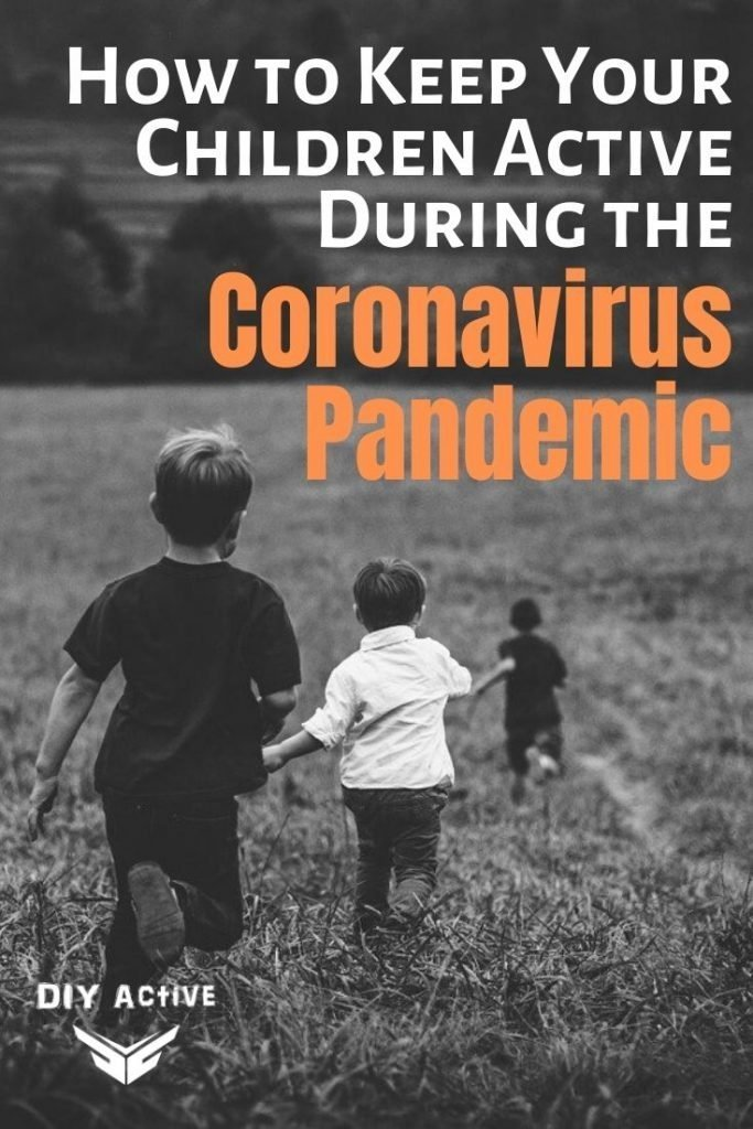 How to Keep Your Children Active During the Coronavirus Pandemic Today