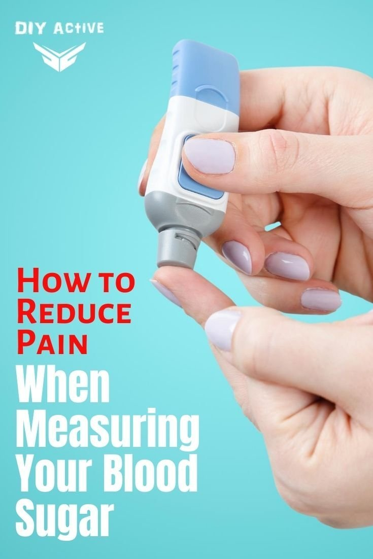 How to Reduce Pain When Measuring Your Blood Sugar