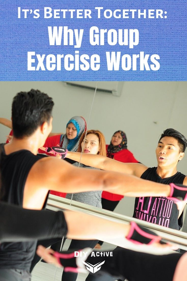 It's Better Together Why Group Exercise Works Today