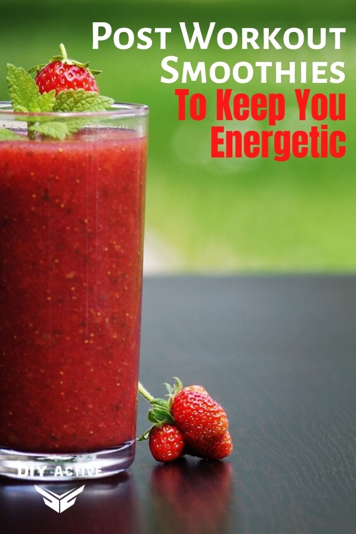 Post Workout Smoothies To Keep You Energetic