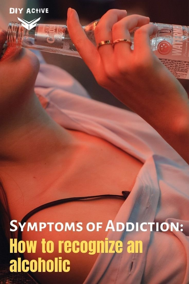Symptoms of Addiction How to recognize an alcoholic