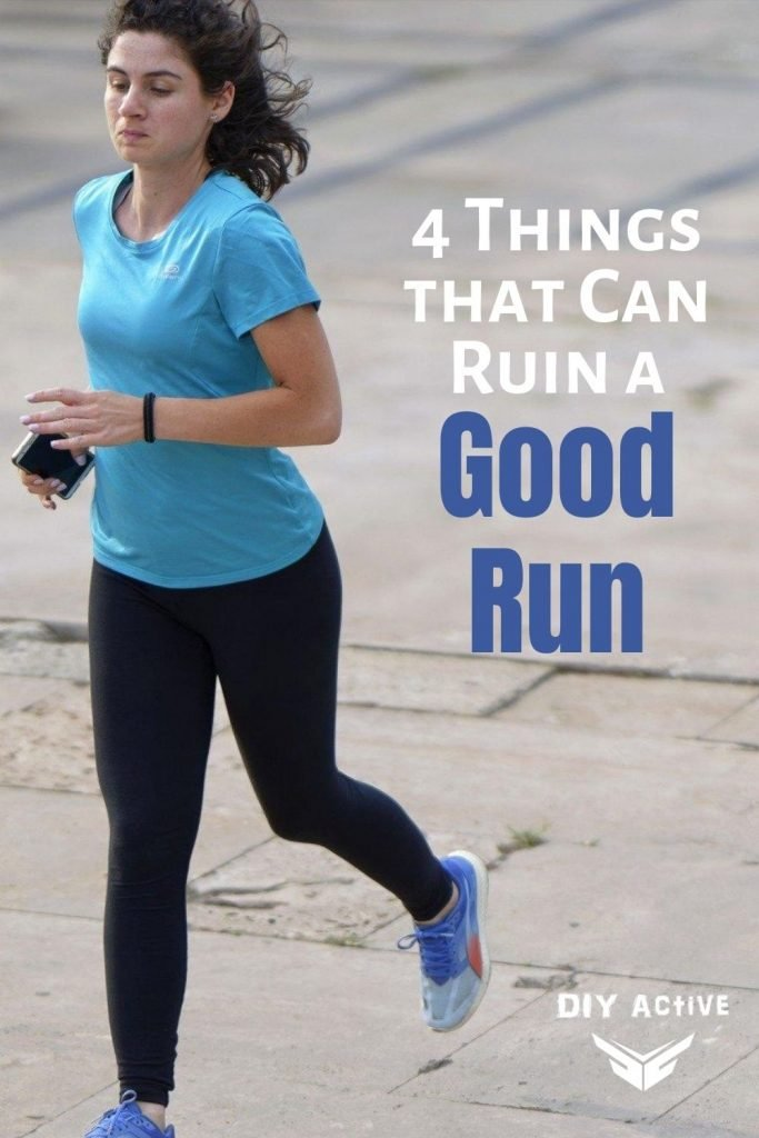 4 Things that Can Ruin a Good Run Today