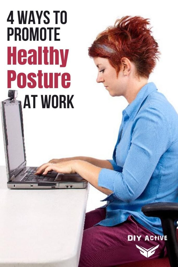 4 Ways to Promote Healthy Posture At Work