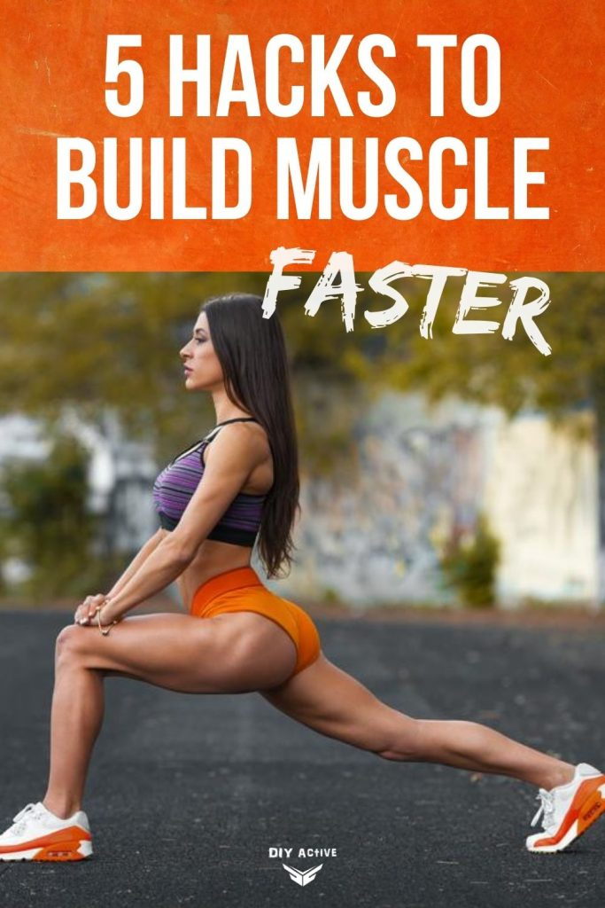 5 Hacks to Build Muscle Faster Today