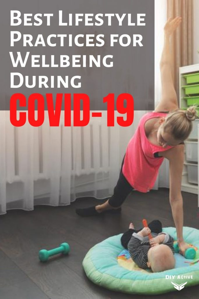 Best Lifestyle Practices for Wellbeing During COVID-19 by Ram Duriseti