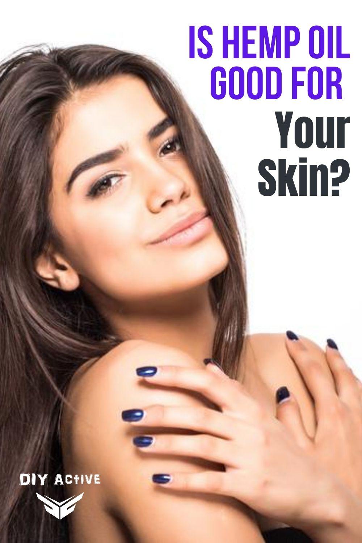 Is Hemp Oil Good for Your Skin Health?