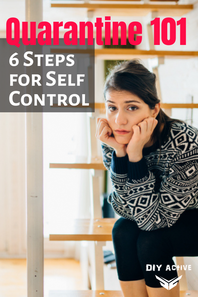 6 Steps to Take if You Feel Self-Control Slipping During Quarantine Today
