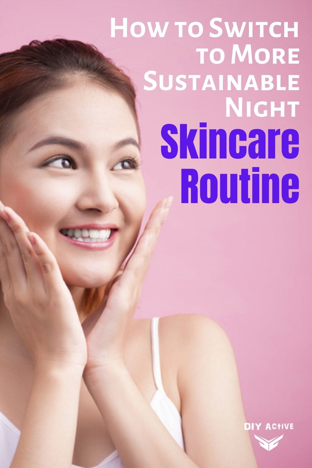 How to Switch to More Sustainable Night Skincare Routine