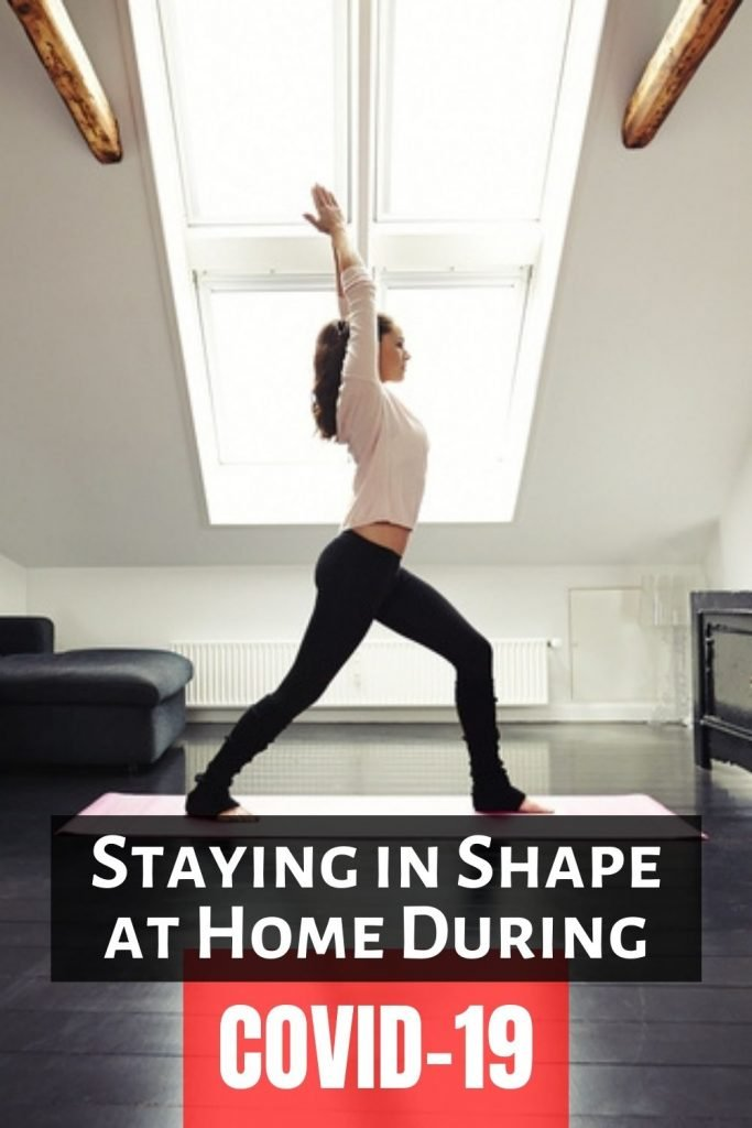 Staying in Shape at Home During COVID-19 Starting Today