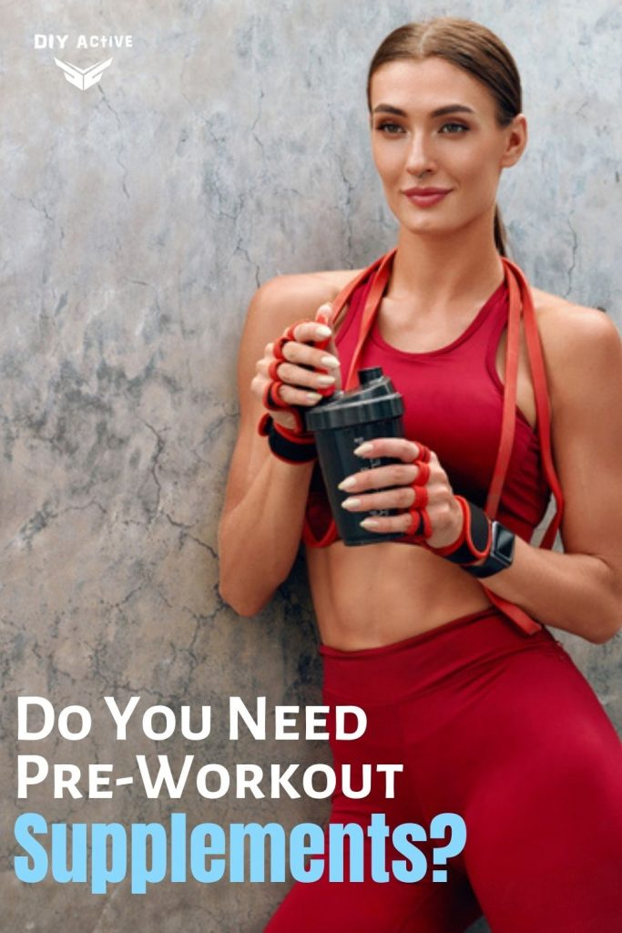 Question Do You Need Pre-Workout Supplements