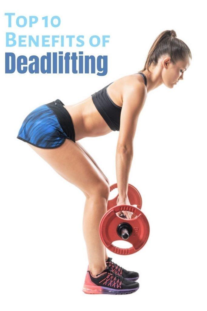 Top 10 Benefits of Deadlifting Start Today