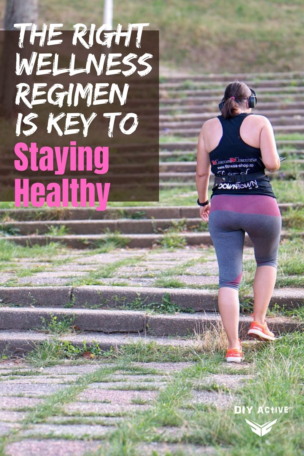 Maintaining the Right Wellness Regimen is Key to Staying Healthy
