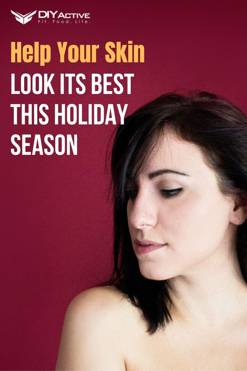 Tips to Help Your Skin Look Its Best This Holiday Season