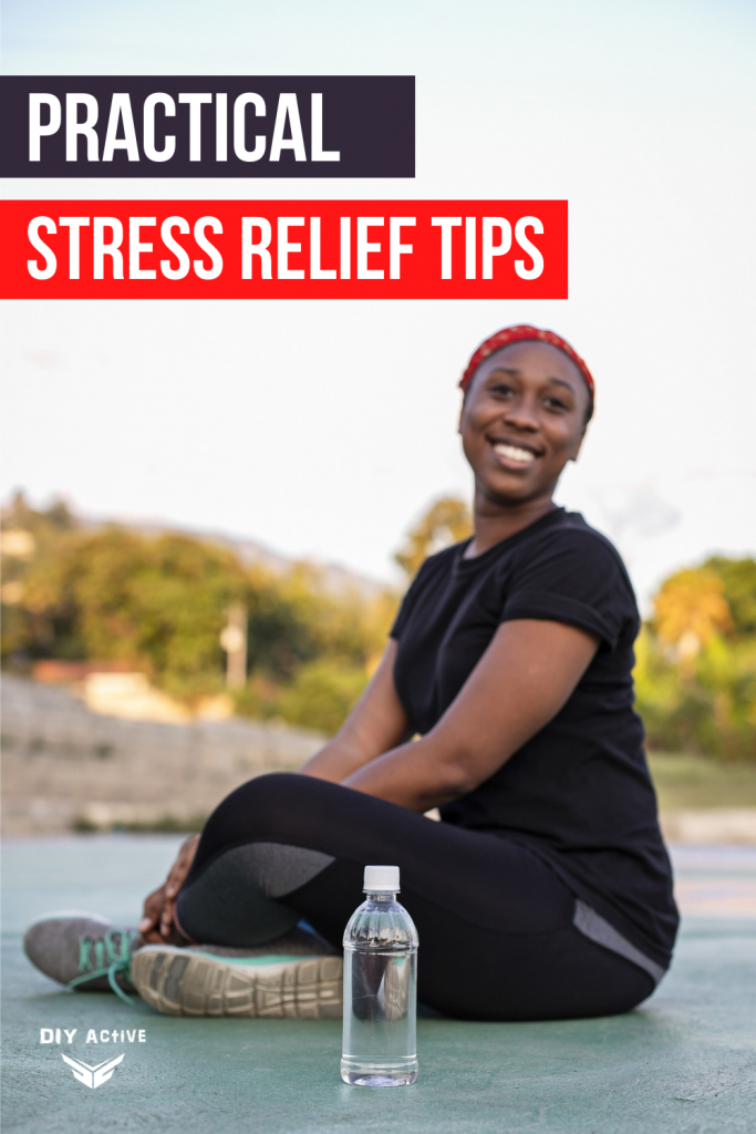 Practical Stress Relief Tips You Can To Implement Today