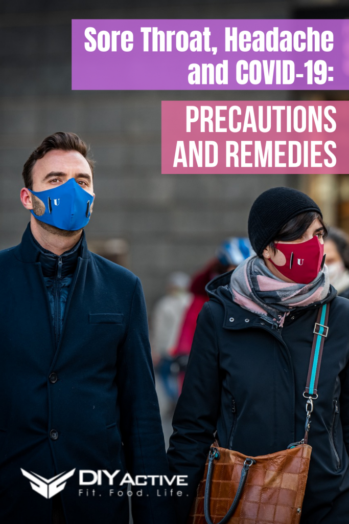 Sore Throat, Headache and COVID-19 Precautions and Remedies
