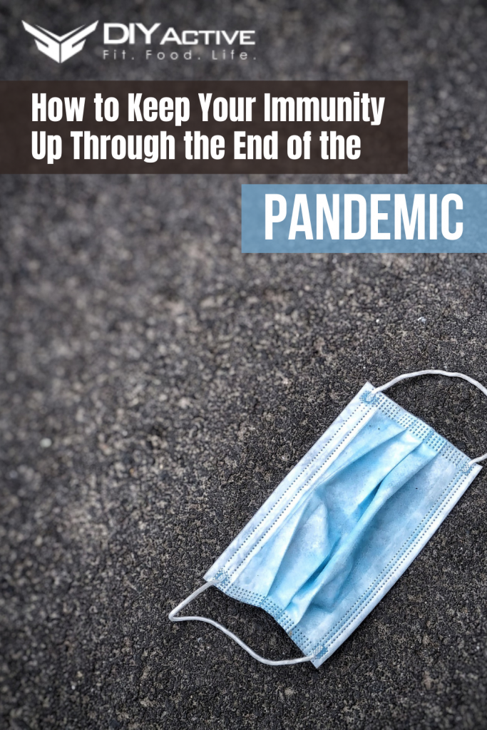 How to Keep Your Immunity Up Through the End of the Pandemic