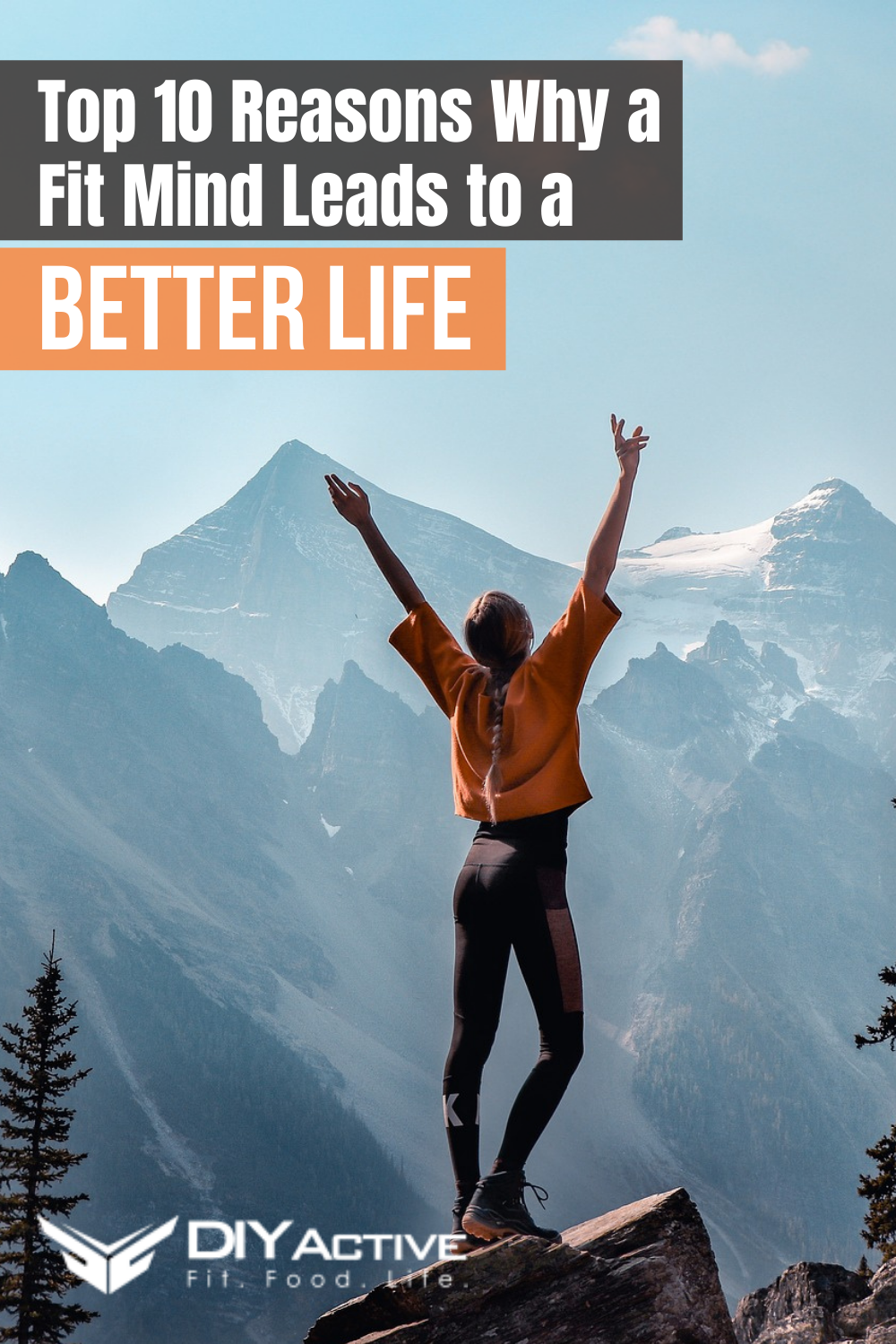 Top 10 Reasons Why a Fit Mind Leads to a Better Life