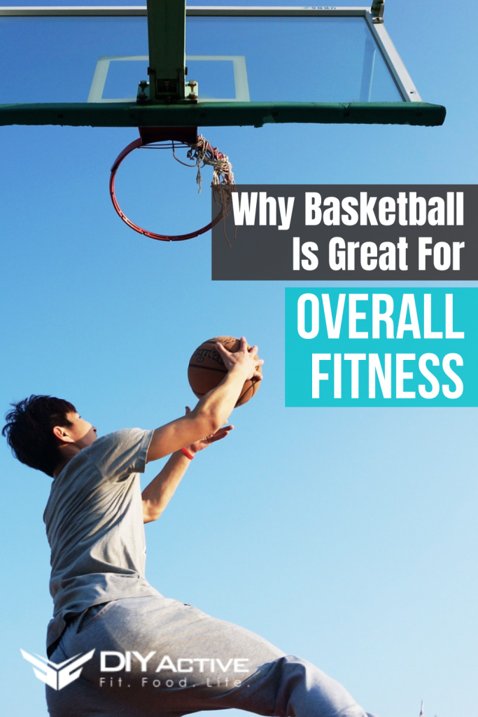 Why Basketball Is Great For Overall Fitness