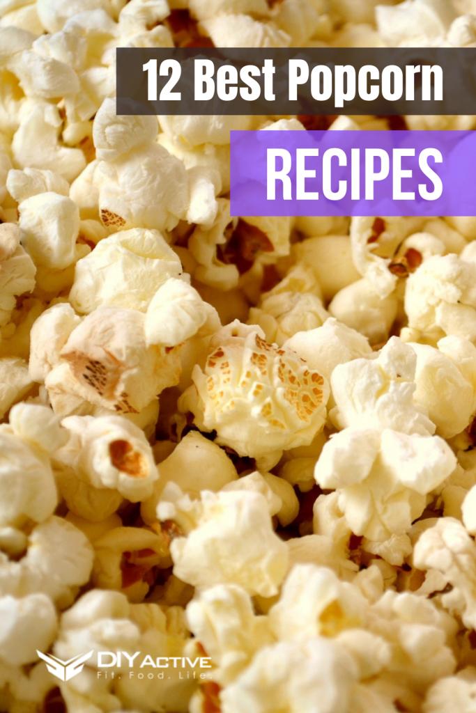 12 Best Popcorn Recipes YUM