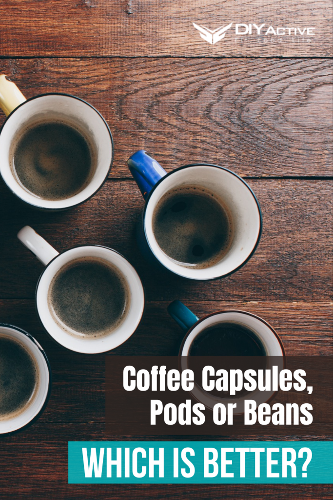 Coffee Capsules, Pods or Beans – Which is Better Find Out