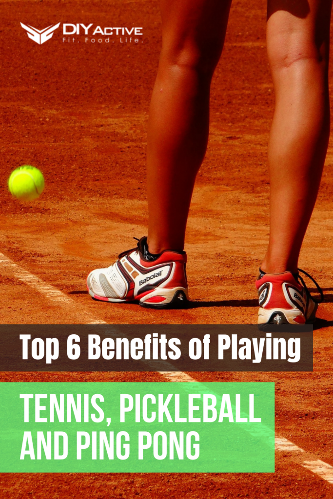 Top 6 Benefits of Playing Tennis, Pickleball and Ping Pong