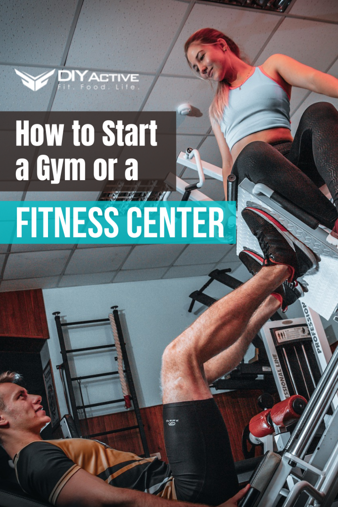 How to Start a Gym or a Fitness Center Get Started Today