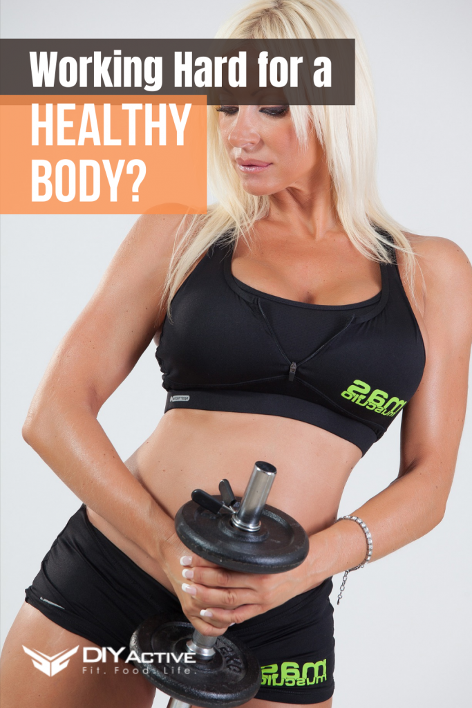 Working Hard for a Healthy Body Read This