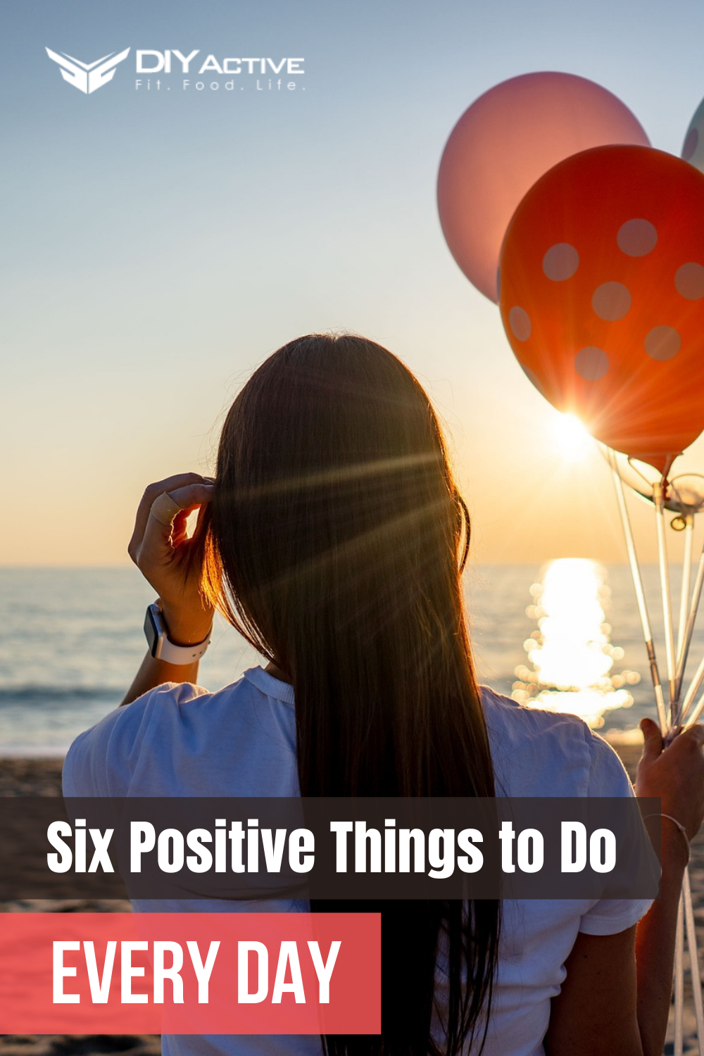 Six Positive Things to Do Every Day