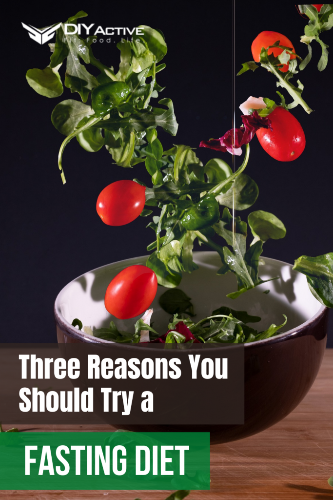 Three Reasons You Should Try a Fasting Diet