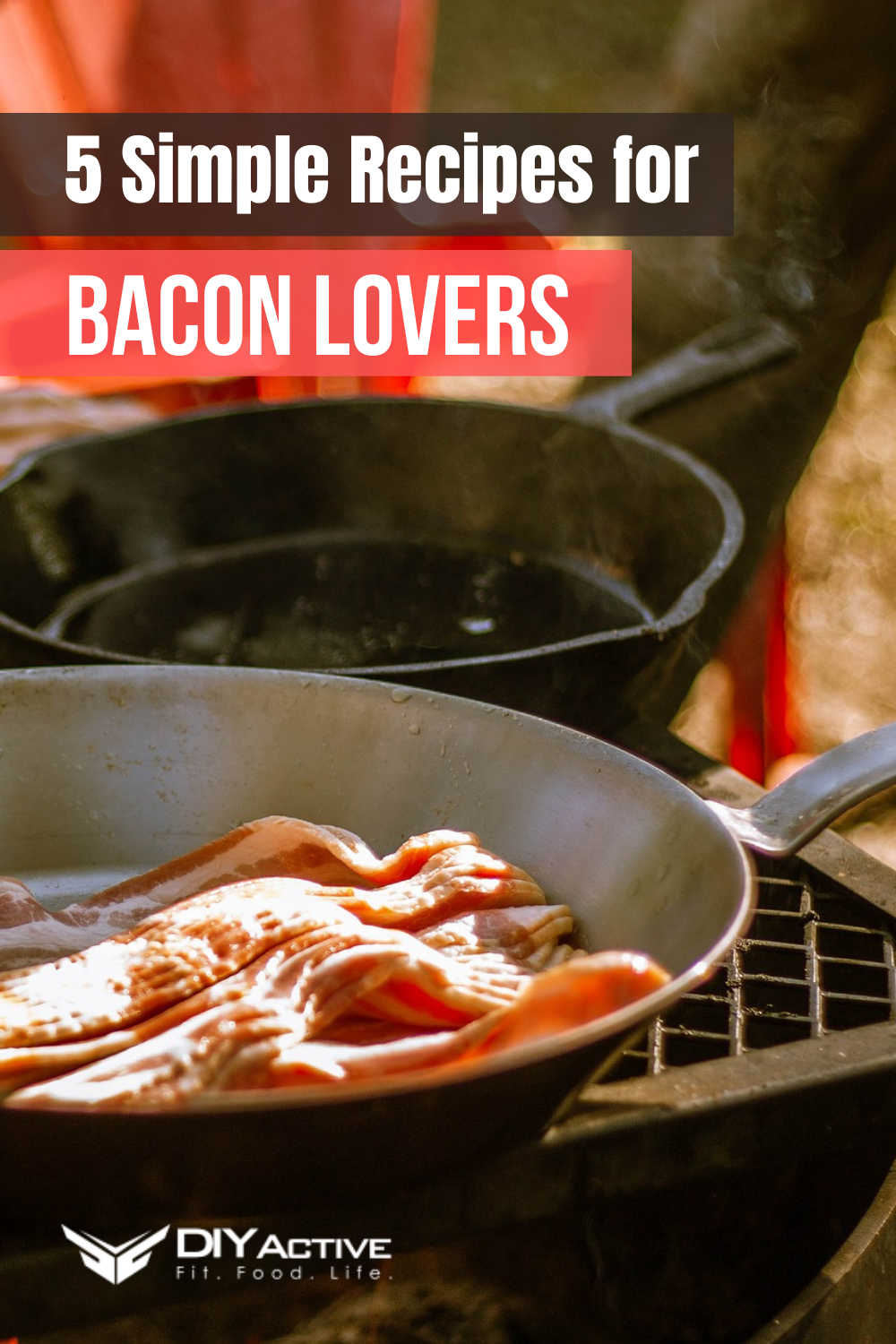 5 Simple Bacon Recipes For Bacon Lovers