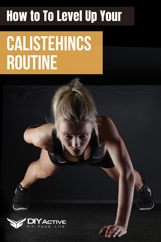4 Ways To Level Up Your Calisthenics Routine