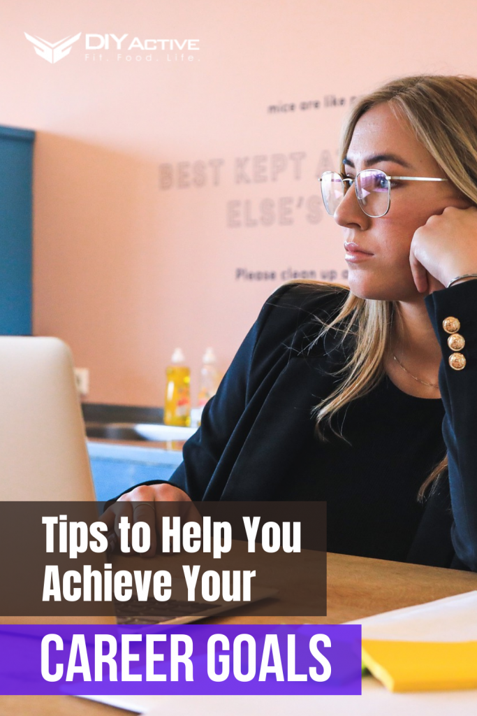 Tips to Help You Achieve Your Career Goals