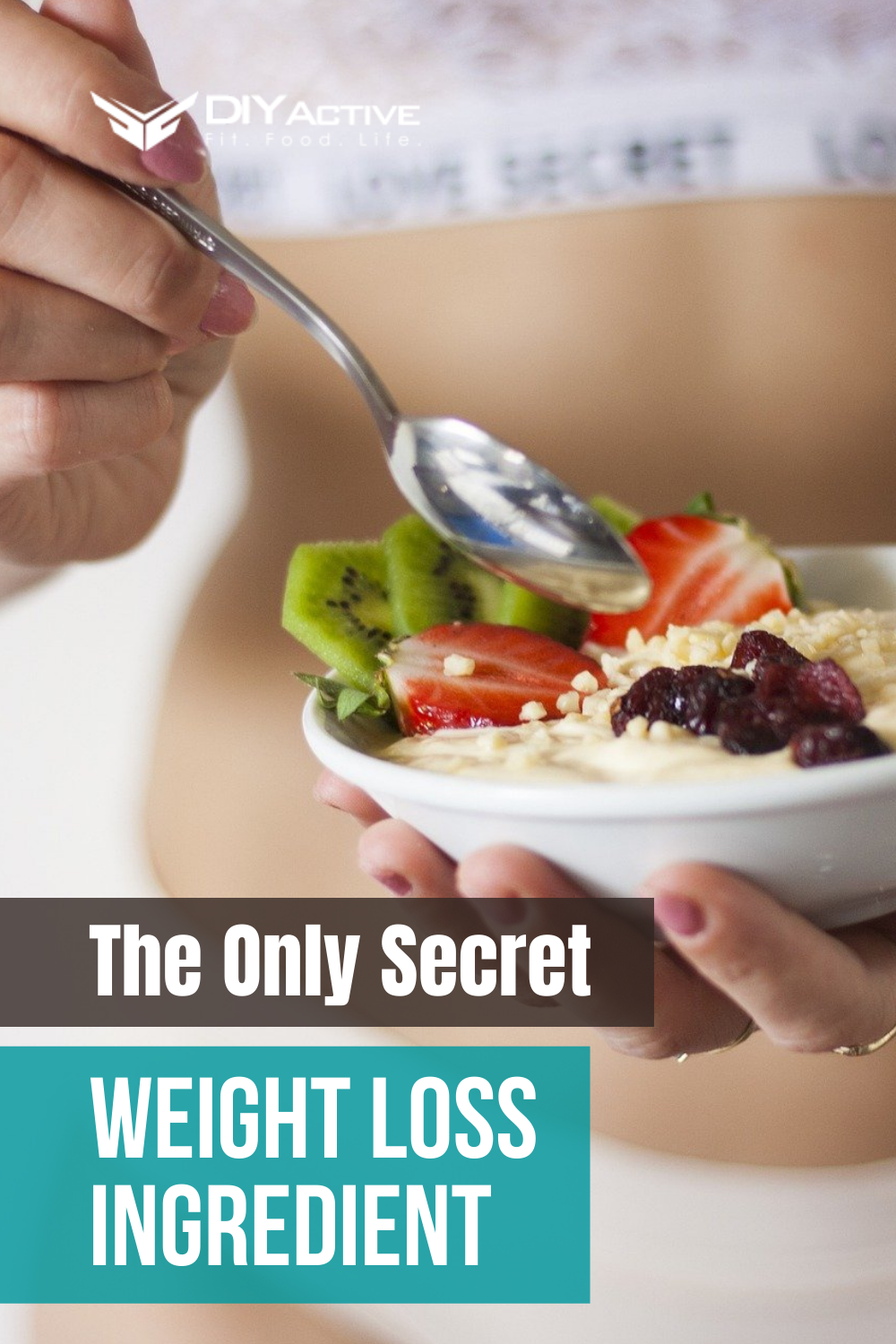 The Only Secret Weight Loss Ingredient: From Size 12 to 8 in One Month